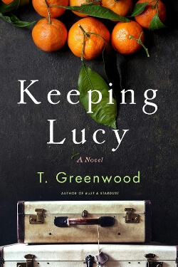 book cover Keeping Lucy by T. Greenwood