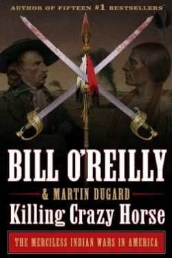 book cover Killing Crazy Horse by Bill O'Reilly and Martin Dugard