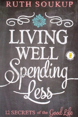 book cover Living Well Spending Less by Ruth Soukup