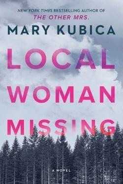 book cover Local Woman Missing by Mary Kubica