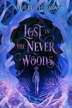 book cover Lost in the Never Woods by Aiden Thomas