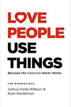 book cover Love People, Use Things by Joshua Fields Millburn and Ryan Nicodemus