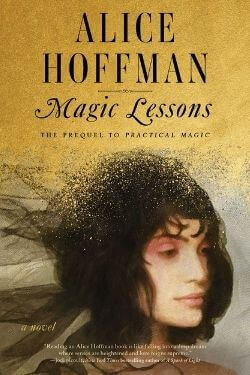 book cover Magic Lessons by Alice Hoffman