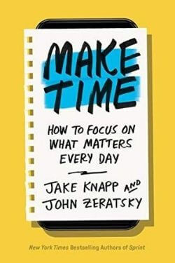 book cover Make Time by Jake Knapp and John Zeratsky