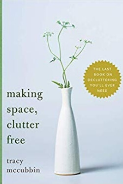 book cover Making Space, Clutter Free by Tracy McCubbin