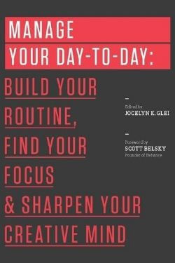 book cover Manage Your Day to Day Edited by Jocelyn K. Glei