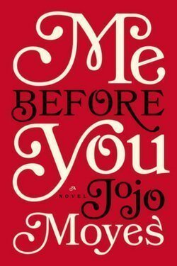 book cover Me Before You by Jojo Moyes