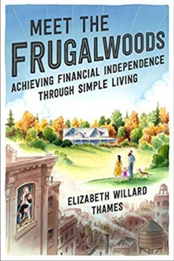 book cover Meet the Frugalwoods by Elizabeth Willard Thames