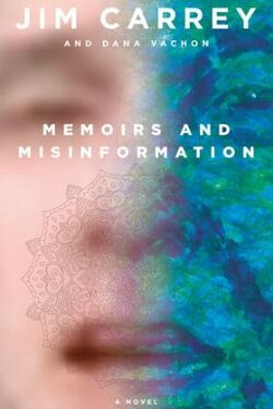 book cover Memoirs and Misinformation by Jim Carrey and Dana Vachon
