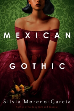 book cover Mexican Gothic by Silvia Moreno-Garcia