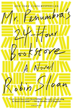 book cover Mr. Penumbra's 24-Hour Bookstore by Robin Sloan