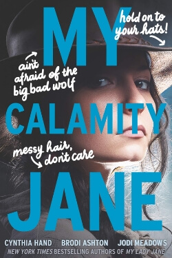 book cover My Calamity Jane by Cynthia Hand, Brodi Ashton and Jodi Meadows
