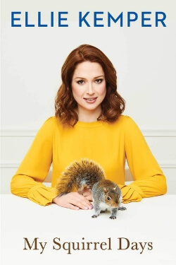 book cover My Squirrel Days by Ellie Kemper
