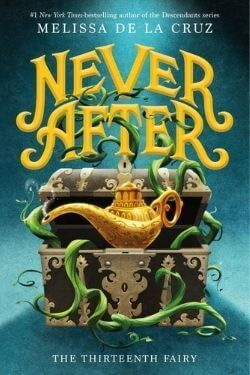 book cover Never After: The Thirteenth Fairy by Melissa de la Cruz