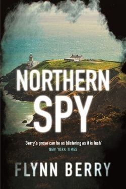 book cover Northern Spy by Flynn Berry