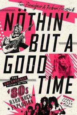 book cover Nothin' But a Good Time by Tom Beaujour and Richard Bienstock