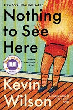 book cover Nothing to See Here by Kevin Wilson