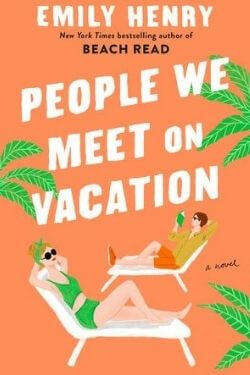 book cover People We Meet on Vacation by Emily Henry