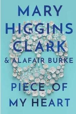book cover Piece of My Heart by Mary Higgins Clark and Alafair Burke