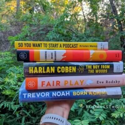 bookstack - So You Want to Start a Podcast, A Burning, The Boy From the Woods, Fair Play, Born a Crime