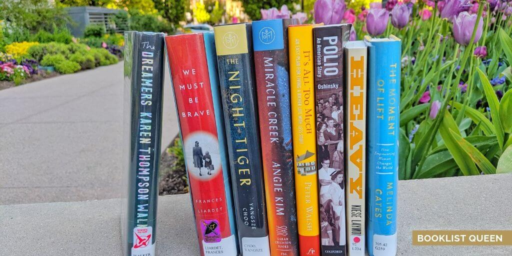 books: The Dreamers, We Must Be Brave, The Night Tiger, Miracle Creek, It's All Too Much, Polio, Heavy, The Moment of Lift