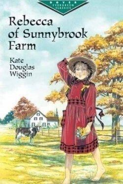 book cover Rebecca of Sunnybrook Farm by Kate Douglas Wiggin