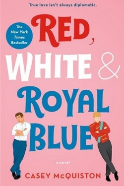 book cover Red, White & Royal Blue by Casey McQuiston