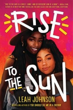 book cover Rise to the Sun by Leah Johnson