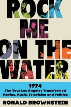 book cover Rock Me on the Water by Ronald Brownstein