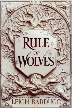 book cover Rule of Wolves by Leigh Bardugo