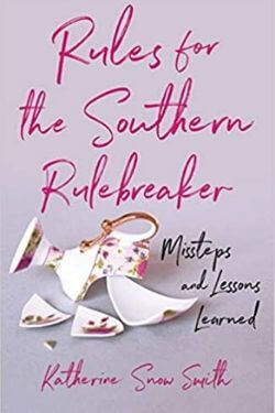 book cover Rules for the Southern Rulebreaker by Katherine Snow Smith