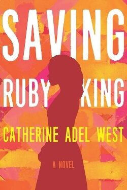book cover Saving Ruby King by Catherine Adel West