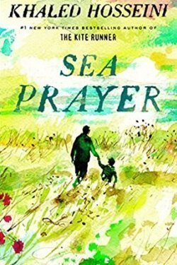 book cover Sea Prayer by Khaled Hosseini