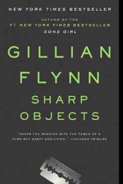 book cover Sharp Objects by Gillian Flynn
