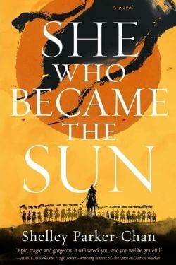 book cover She Who Became the Sun by Shelley Parker-Chan