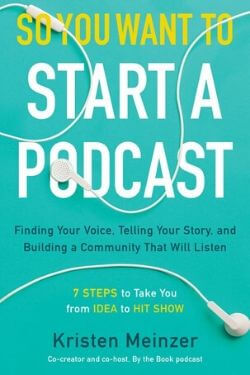 book cover So You Want to Start a Podcast by Kristen Meinzer