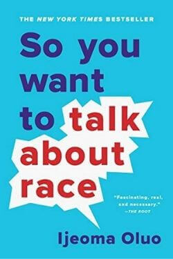 book cover So You Want to Talk About Race by Ijeoma Oluo