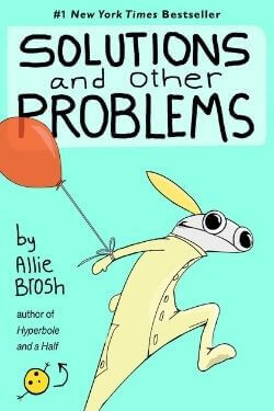 book cover Solutions and Other Problems by Allie Brosh