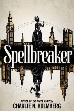 book cover Spellbreaker by Charlie N. Holmberg