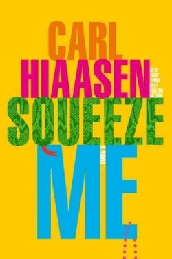 book cover Squeeze Me by Carl Hiaasen