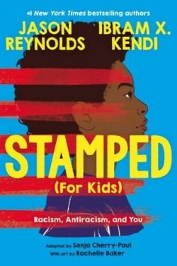 book cover Stamped (for Kids) by Jason Reynolds and Ibram X. Kendi