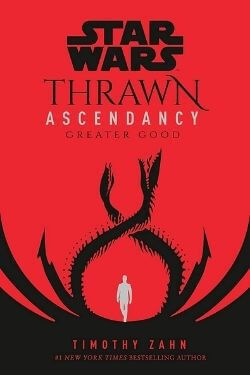 book cover Star Wars Thrawn Ascendancy Book II: Greater Good by Timothy Zahn