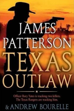 book cover Texas Outlaw by James Patterson and Andrew Bourelle