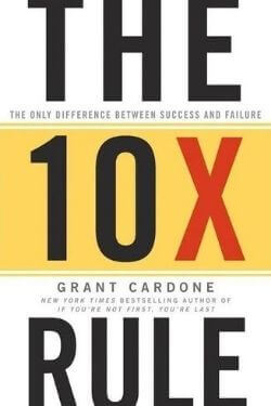 book cover The 10x Rule by Grant Cardone