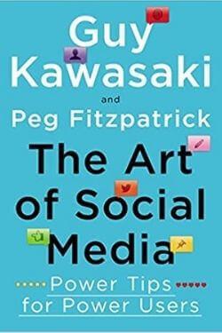 book cover The Art of Social Media by Guy Kawasaki and Peg Fitzpatrick