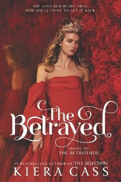 book cover The Betrayed by Kiera Cass