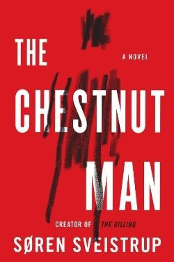 book cover The Chestnut Man by Soren Sveistrup