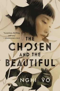 book cover The Chosen and the Beautiful by Nghi Vo