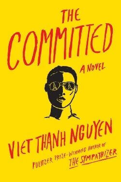 book cover The Committed by Viet Thanh Nguyen