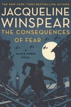 book cover The Consequences of Fear by Jacqueline Winspear